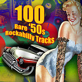 100 Rare '50s Rockabilly Tracks by Various Artists