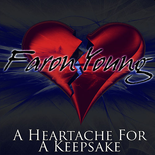 A Heartache For A Keepsake by Faron Young