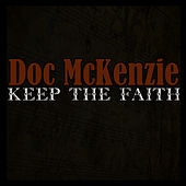 Keep The Faith by Doc McKenzie