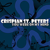 You Were On My Mind by Crispian St. Peters
