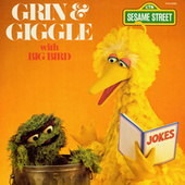 Sesame Street: Grin and Giggle With Big Bird by Big Bird