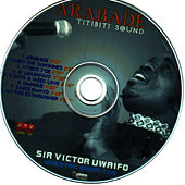 Arabade Titibiti Sound by Sir Victor Uwaifo