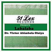 51 Lex Presents Labalaba by Dr. Victor Olaiya