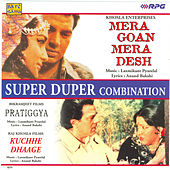 Mera Gaon Mera Desh / Pratiggya / Kachhe Dhaage by Various Artists
