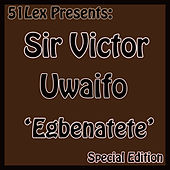 51 Lex Presents Egbenatete by Sir Victor Uwaifo