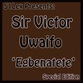 51 Lex Presents Egbenatete by Sir Victor Uwaifo