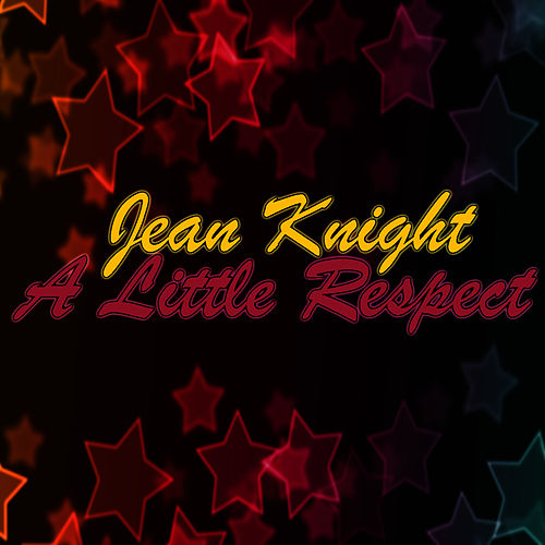 A Little Respect by Jean Knight
