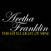 This Little Light Of Mine von Aretha Franklin