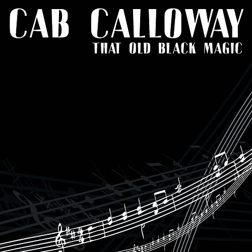 That Old Black Magic by Cab Calloway