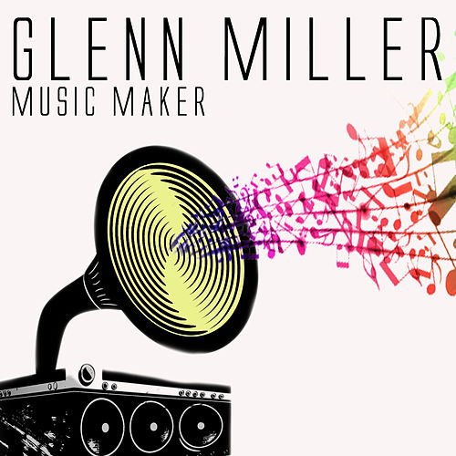 Music Makers by Glenn Miller