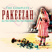 The Complete Pakeezah by Various Artists
