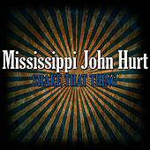 Shake That Thing by Mississippi John Hurt