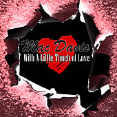With A Little Touch Of Love by Mac Davis