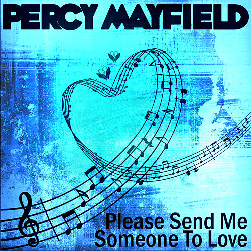 Please Send Me Someone To Love by Percy Mayfield
