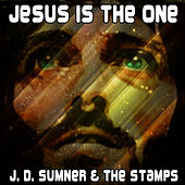Jesus Is The One by J.D. Sumner and the Stamps