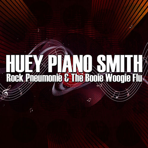 Rock Pneumonie & The Booie Woogie Flu by Huey 'Piano' Smith