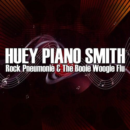Rock Pneumonie & The Booie Woogie Flu by Huey 'Piano' Smith