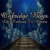 Lifes Railway To Heaven by The Oak Ridge Boys