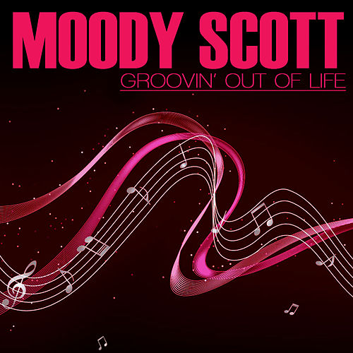 Groovin' Out On Life by Moodyscott