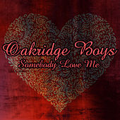 Somebody Loves Me by The Oak Ridge Boys