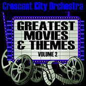 Greastest Movies & Themes Volume 2 by The Crescent City Orchestra