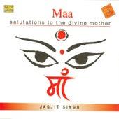 Maa - Jagjit Singh by Chorus Jagjit Singh
