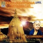 Kashi Rameshwaram Suprabhatam by M.S. Subbu Lakshmi