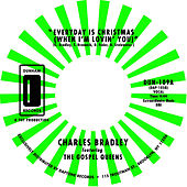 Every Day Is Christmas (When I'm Lovin' You) by Charles Bradley