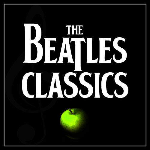 The Beatles Classics by The Beatles Symphony Orchestra