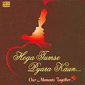 Hoga Tumse Pyara Kaun by Various Artists