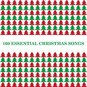 100 Essential Christmas Songs by Various Artists