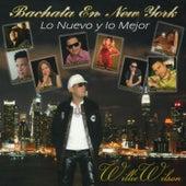 Bachata En New York: Lo Nuevo Y Lo Mejor by Various Artists