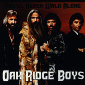 You'll Never Walk Alone by The Oak Ridge Boys