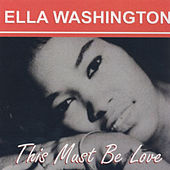 This Must Be Love by Ella Washington