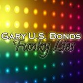 Funky Lies by Gary U.S. Bonds