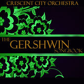 The Gershwin Songbook by The Crescent City Orchestra