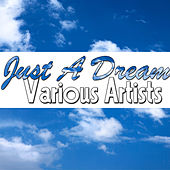 Just A Dream by Various Artists