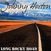 Long Rocky Road by Johnny Horton