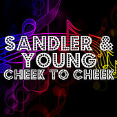 Cheek To Cheek by Sandler & Young