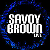 Savoy Brown Live by Savoy Brown