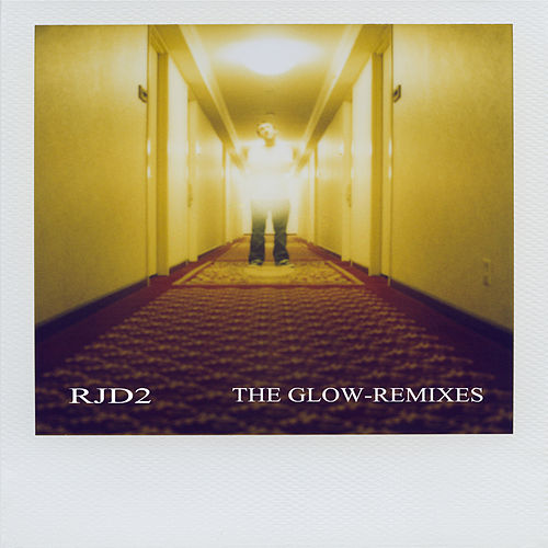 The Glow Remixes by RJD2