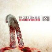 Die Motherfucker Die by Suicide Commando
