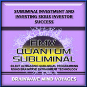 Subliminal Investment and Investing Skills Investor Success by Brainwave Mind Voyages
