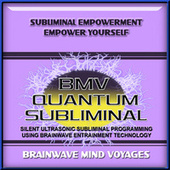 Subliminal Empowerment Empower Yourself by Brainwave Mind Voyages