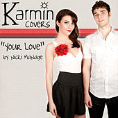 Your Love [origninally by Nicki Minaj] - Single by Karmin