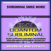 Subliminal Smile More by Brainwave Mind Voyages
