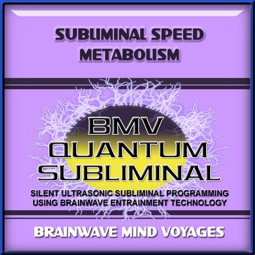 Subliminal Speed Metabolism by Brainwave Mind Voyages
