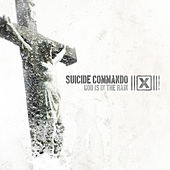 God Is In The Rain by Suicide Commando