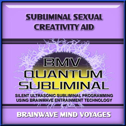 Subliminal Sexual Creativity Aid by Brainwave Mind Voyages