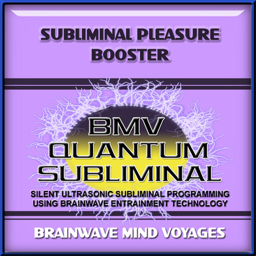 Subliminal Pleasure Booster by Brainwave Mind Voyages